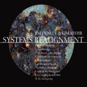 Systems of Realignment - Kim Myhr & Jim Denley